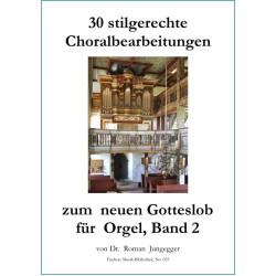 30 stilgerechte Choralbearbeitungen zum neuen Gotteslob für  Orgel, Band 2