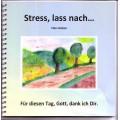 Stress, lass nach...