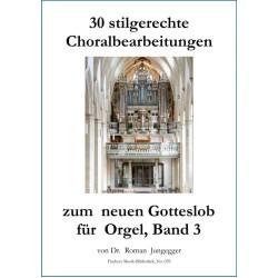 30 stilgerechte Choralbearbeitungen zum neuen Gotteslob für Orgel, Band 3
