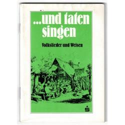 ...und taten singen - Volkslieder und Weisen